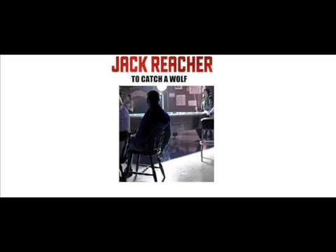 JACK REACHER: TO CATCH A WOLF. PART 1 OF 4 Mp3