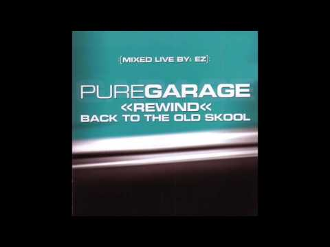 Pure Garage Rewind Back To The Old Skool CD4 (Full Album)