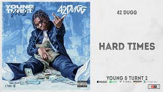42 Dugg - Hard Times (Young & Turnt 2)