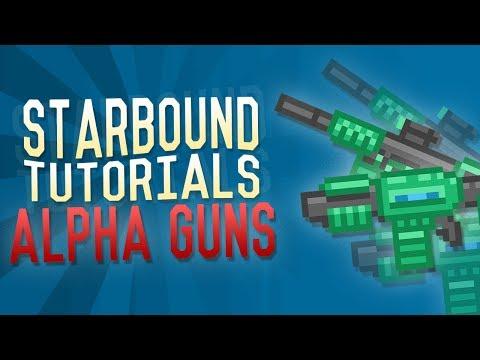 Starbound Tutorials - Alpha Guns - How To Get Alpha Guns!!