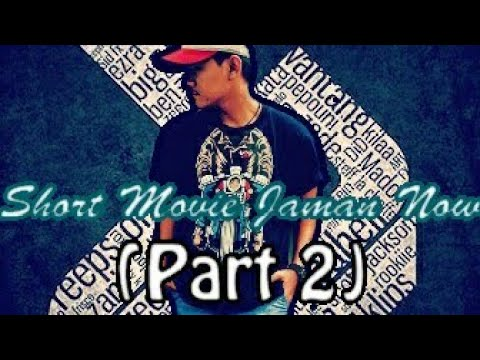 Short movie jaman Now (part 2)