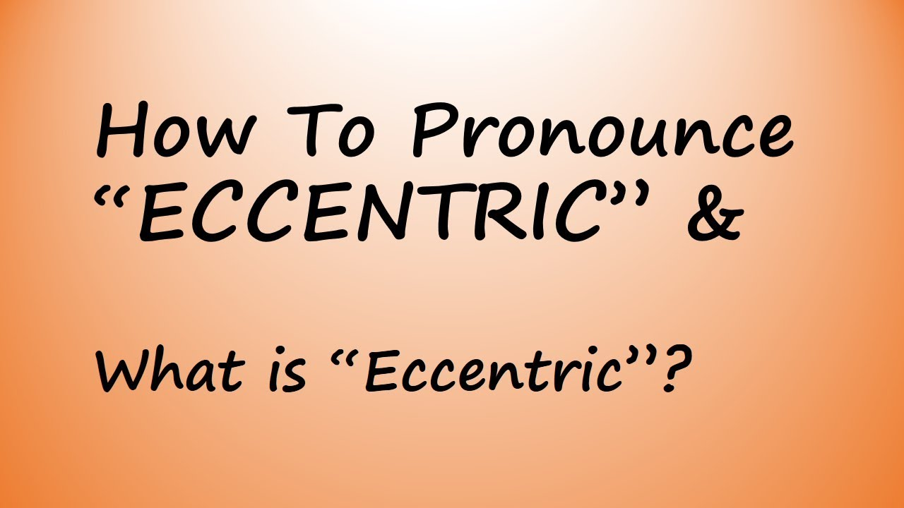✔️ How to Pronounce Eccentric and What is Eccentric? By Video