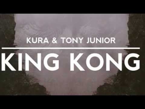 Kura & Tony Junior – King Kong (original mix)