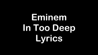 Eminem - In Too Deep [Lyrics]