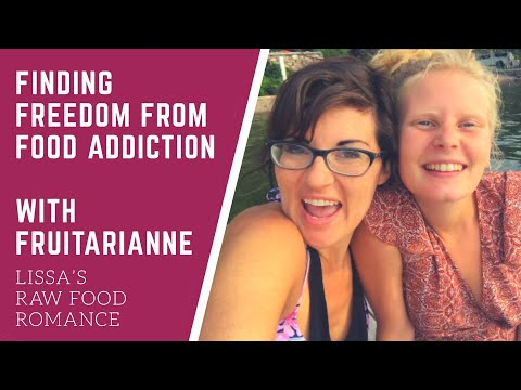 FINDING FREEDOM FROM FOOD ADDICTIONS WITH FRUITARIANNE    RAW VEGAN LIFESTYLE