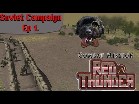 Combat Mission: Red Thunder - Soviet Campaign. Ep1. Assault on Hill 124!