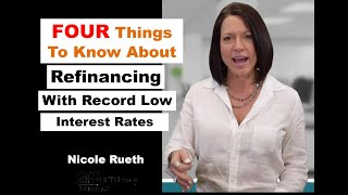 Four Things to Know About Refinancing with Record Low Interest Rates
