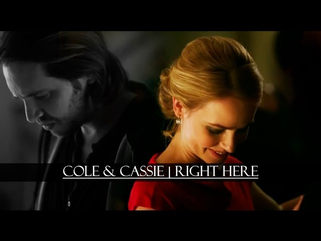 Cole & Cassie | Right Here