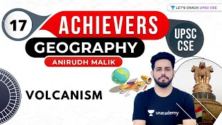 UPSC CSE Achievers | Geography by Anirudh Malik | Volcanism
