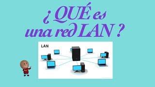 Que es una Red LAN ó Red de Area Local, Para Que Sirve y Sus Caracteristicas