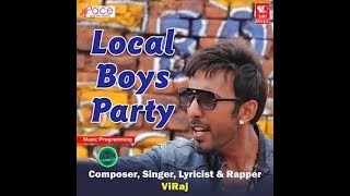 Local Boys party song | lyrical video | viraj kannadiga