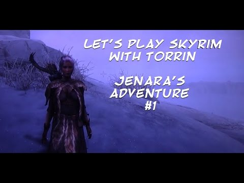 Let's Play Skyrim with Torrin: Jenara's Adventure #1