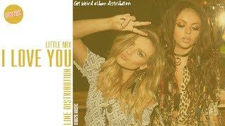 Скачать Little Mix I Love You Line Distribution