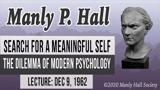 The Search for a Meaningful Self - Manly P. Hall - The Dilemma of Modern Psychology