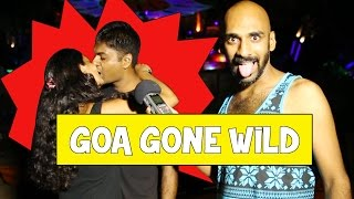 Goa Gone Wild #BeingIndian