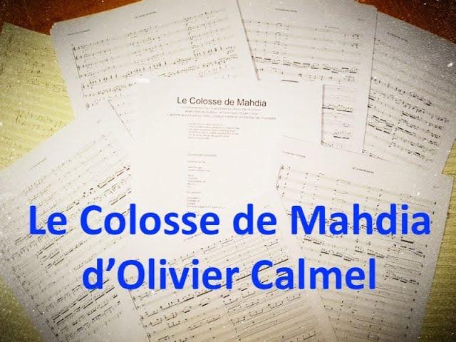 Création mondiale du Colosse de Mahdia d'Olivier Calmel