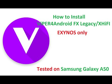 How to Install ViPER4Android FX Legacy/XHiFI on Android 10 Q - Samsung Galaxy A50