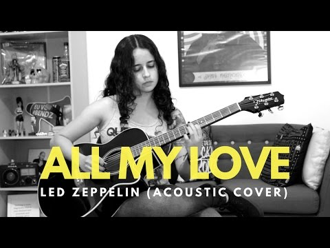 Led Zeppelin - All My Love Acoustic (Lorena Bendz Cover)