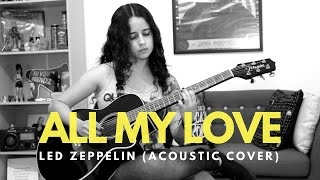 Led Zeppelin All My Love Acoustic Lorena Bendz Cover