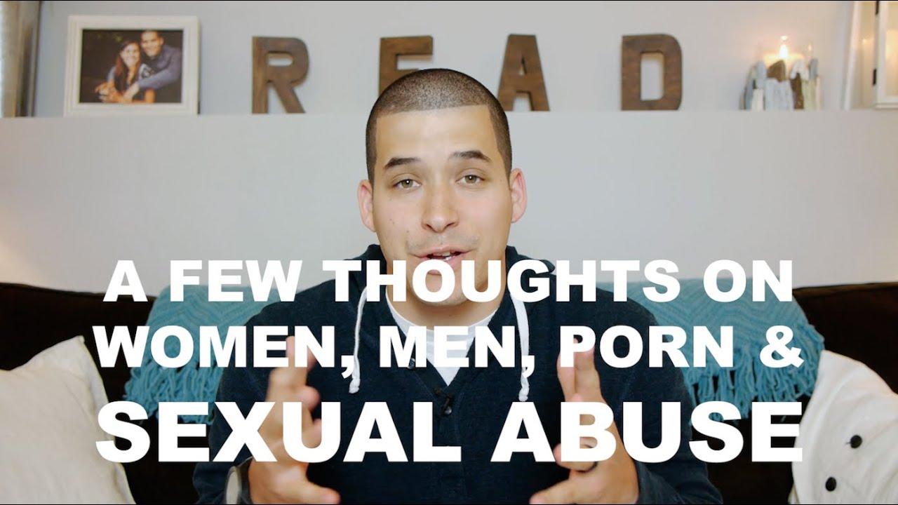 A Few Thoughts On Women Men Porn Sexual Assault Jefferson Bethke Youtube