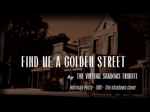 Find Me A Golden Street - The Shadows (cover by The Virtual Shadows Tribute)