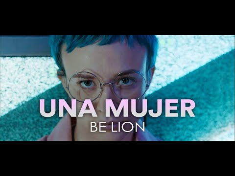 Be Lion - Una Mujer (Official Video)