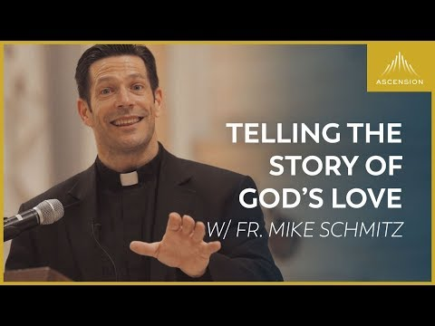 Fr. Mike on Evangelization: Telling the Story of God's Love