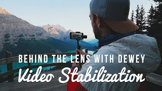 Behind the Lens with Dewey: Ep 2 - Video Stabilization thumbnail
