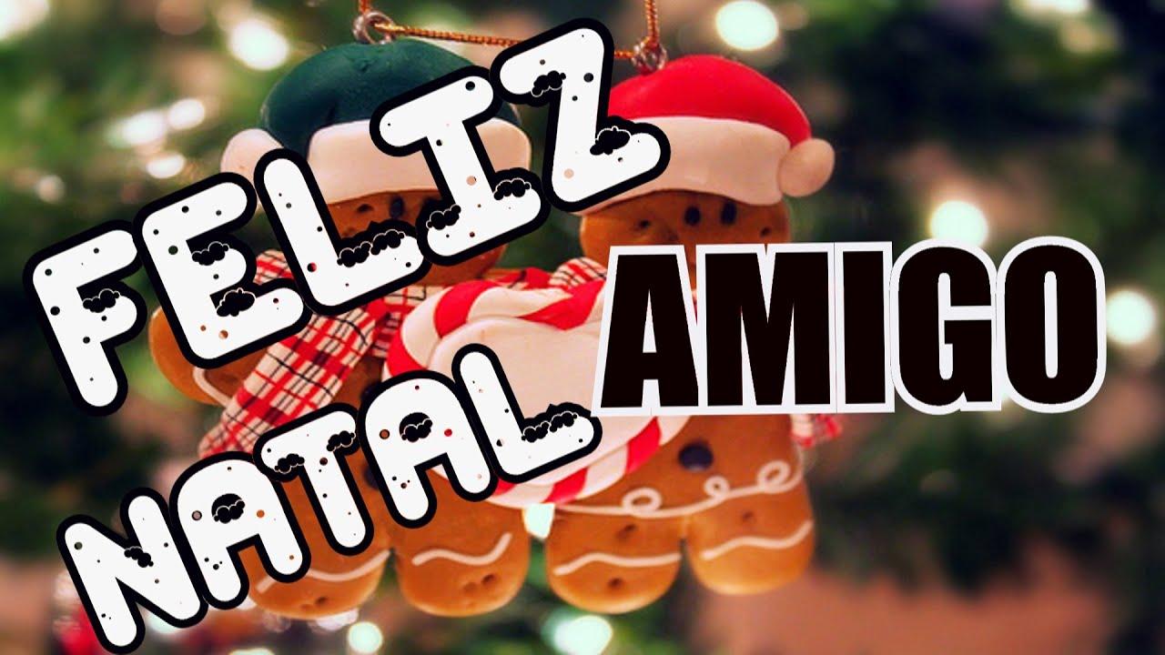 Mensagem De Natal Para Amigos: Bela Mensagem - FELIZ NATAL MEU AMIGO