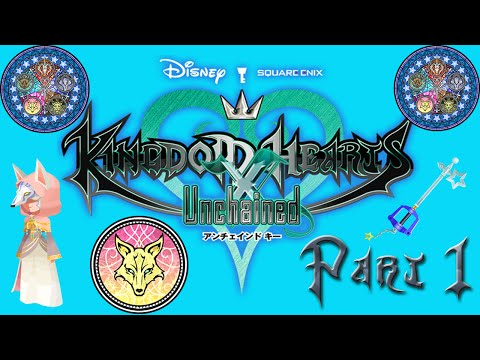 Lets Play Kingdom Hearts Unchained X Part 1: Vulpes Union!