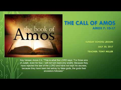 SUNDAY SCHOOL LESSON (JULY 30, 2017) THE CALL OF AMOS