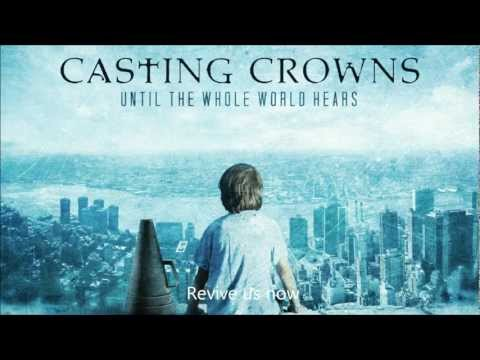 Casting Crowns - If we've ever needed you. - LYRICS