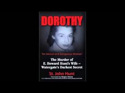 St. John Hunt. DOROTHY: The Murder of E. Howard Hunt's Wife – Watergate's Darkest Se