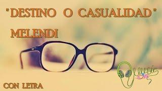 "Melendi  - ""DESTINO O CASUALIDAD""💗2016 |con letra | NUEVO!"