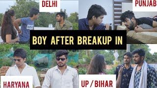 BOYS AFTER BREAKUP | PUNJAB | UP | BIHAR | HARYANA | DELHI