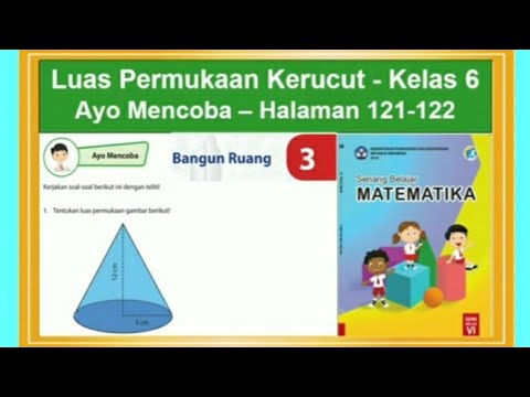 Luas Permukaan Kerucut Ayo Mencoba Hal 121 122 Senang Belajar Matematika Kelas 6 Bab 3 Youtube
