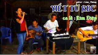 Viết từ KBC * ST : Phong Linh & Hồng Minh * guitar : Lâm _ Thông và ca lẻ Kim Điệp
