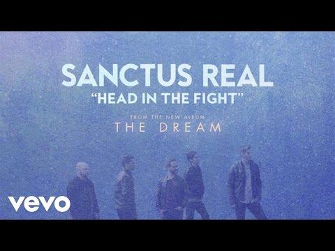 Sanctus Real - Head In The Fight (Audio)