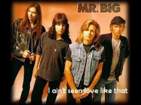 Mr. Big - Ain't Seen Love Like That