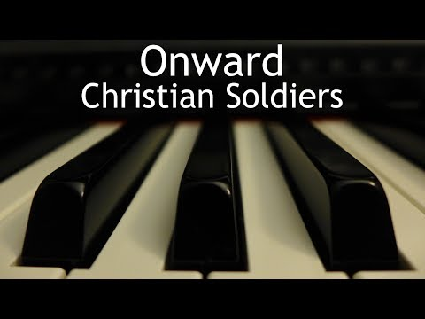 Onward Christian Soldiers - piano instrumental hymn with lyrics