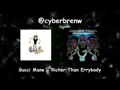 [REMIX] Gucci Mane – Richer Than Errybody (feat.YoungBoy Never Broke Again & DaBaby) [P.@cyberbrenw]