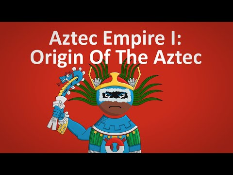 The Origin Of The Aztec │Aztec Empire I