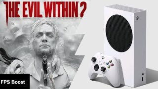 Xbox Series S   The Evil Within 2   FPS Boost