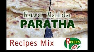 Rawa Maida Paratha - Semolina Bread Recipe - Ramzan Special Recipe by Recipes Mix