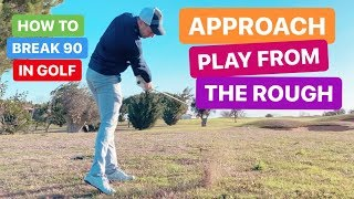 HOW TO BREAK 90 IN GOLF APPROACH PLAY FROM THE ROUGH
