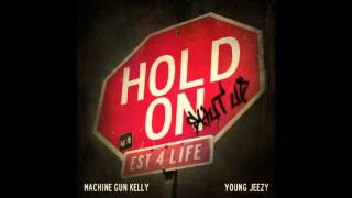 Machine Gun Kelly & Young Jeezy - ''Hold On'' (Shut Up) (+Lyrics)