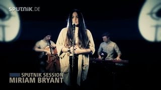 ► Miriam Bryant - Raised In Rain @ SPUTNIK VIDEOSESSION [HD]