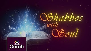 Shabbos with Soul - Ep 07 | Shir Hashirim, our love story