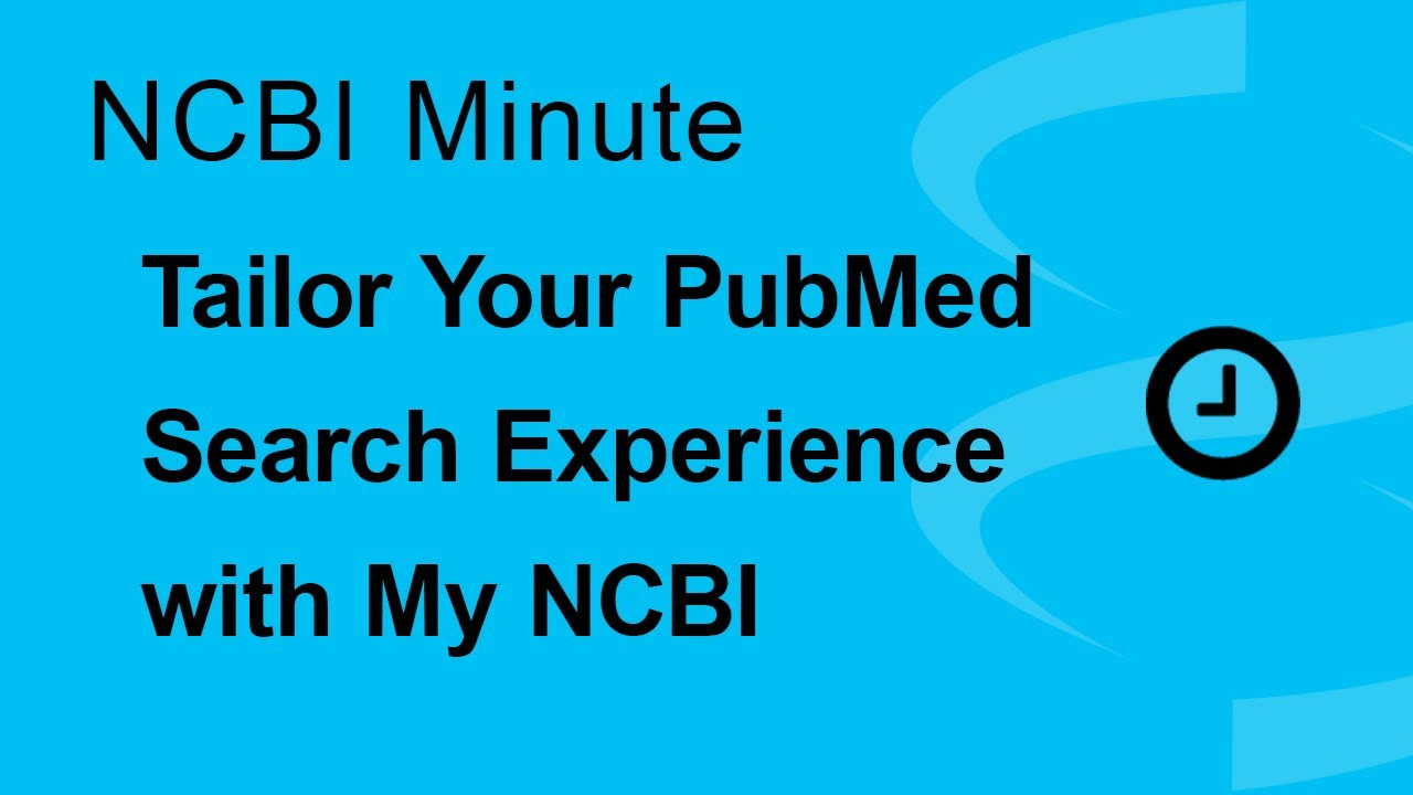 Ncbi minute tailor your pubmed search experience with my ncbi youtube ncbi minute tailor your pubmed search experience with my ncbi stopboris Image collections