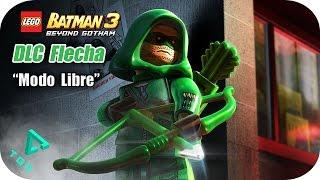 LEGO Batman 3 - DLC Flecha - Modo Libre - 1080p HD